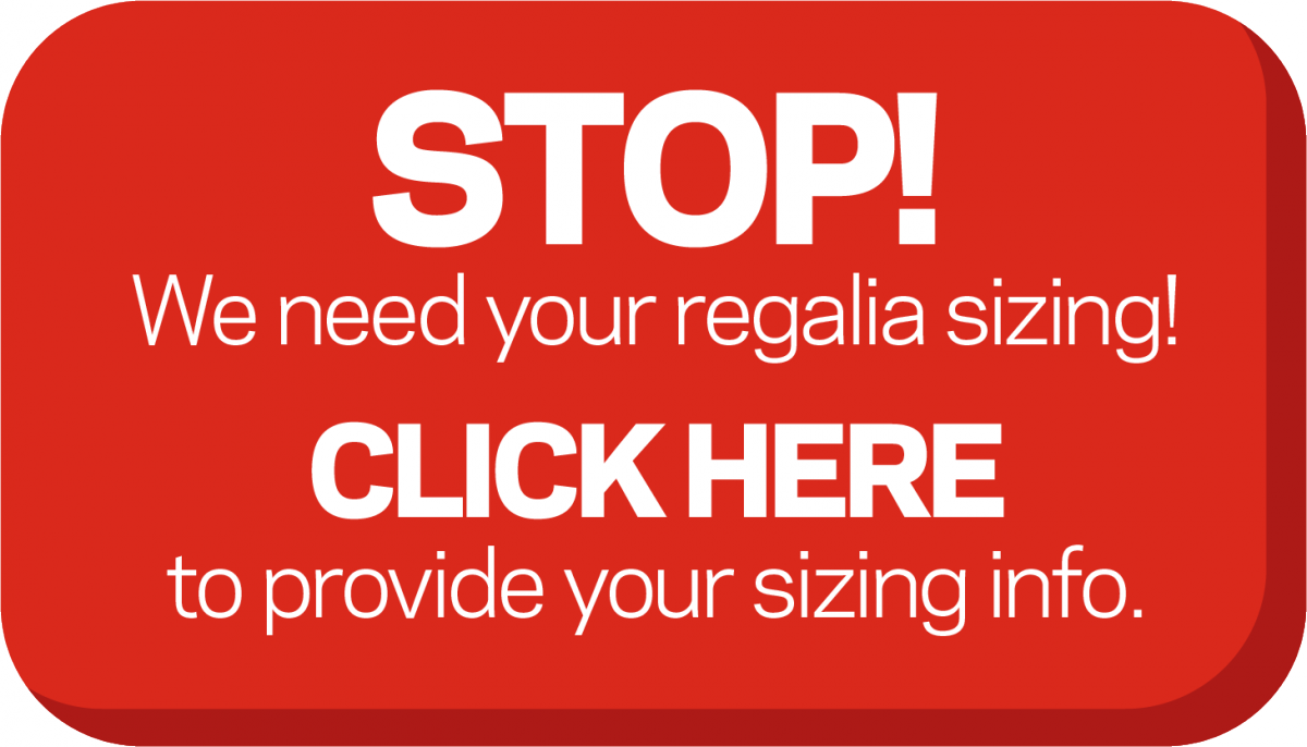 GRADUATES, STOP! We need your sizes! Click here to fill out your form!